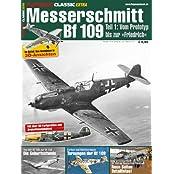 Messerschmitt Bf 109 Teil 1: FLUGZEUG CLASSIC Extra