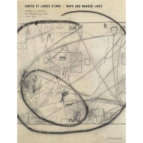 Cartes et lignes d'erre: Traces du réseau de Fernand Deligny, 1969-1979