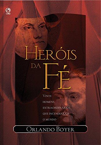 Heróis da Fé (Portuguese Edition) por Orlando Boyer