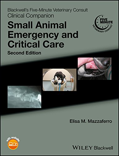Blackwell′s Five-Minute Veterinary Consult Clinical Companion: Small Animal Emergency and Critical Care