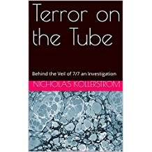 Terror on the Tube: Behind the Veil of 7/7 an Investigation