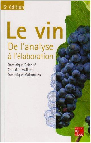 Le vin. De l'analyse à l'élaboration par Dominique Delanoë