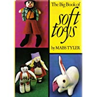 The Big Book of Soft Toys..Puppets, Masks and head dresses, All kinds of dolls, Knitted dolls, Gifts to make..and much much more