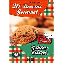 20 RECETAS GOURMET - GALLETAS CLÁSICAS (Colección Mi Recetario nº 16) (Spanish Edition)