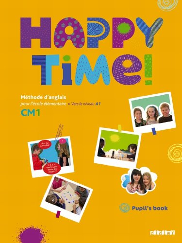 Happy Time CM1 - Pupils Book - Fichier élève