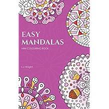 Easy Mandalas Mini Colouring Book: 50 Original Travel Size Mandala Designs For Relaxation
