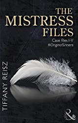 The Mistress Files: The Case of the Acting Actress / The Case of the Diffident Dom / The Case of the Reluctant Rock Star / The Case of the Secret Switch ... of short stories) (Original sinner seires)