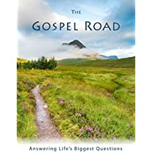 The Gospel Road: Answering Life's Biggest Questions (English Edition)