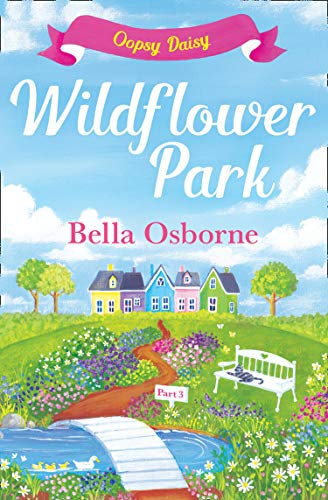 wildflower-park-part-three-oopsy-daisy-wildflower-park-series-english-edition