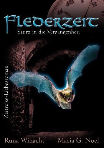 Flederzeit - Sturz in die Vergangenheit (Zeitreise-Roman): 1