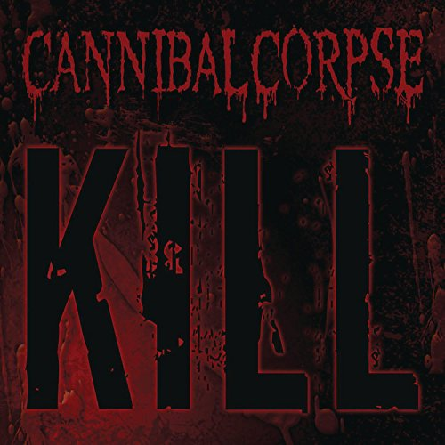 Cannibal Corpse: Kill (Audio CD)