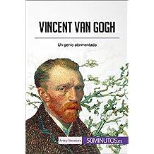Vincent van Gogh: Un genio atormentado (Arte y literatura)