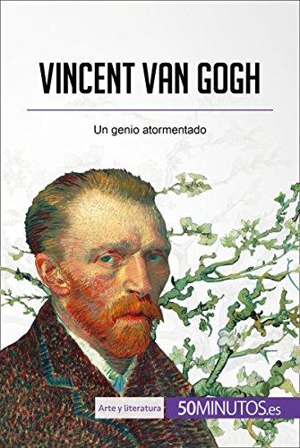 Vincent van Gogh: Un genio atormentado (Arte y literatura) por 50Minutos.es