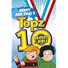 Benny and Paul's Topz 10 Heroes of the Bible