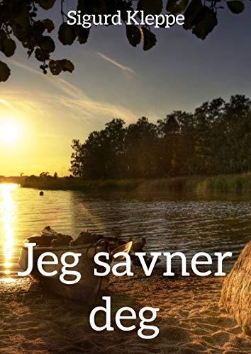 Jeg savner deg (Danish Edition) por Sigurd Kleppe