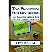 Tax Planning For Dividends: How To Avoid Income Tax, CGT and Inheritance Tax