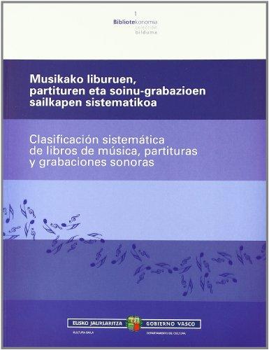 Musikako Liburuen Partituren Eta Soinu-Grabazioen Sailkap (Bibliotekonomia) por Batzuk