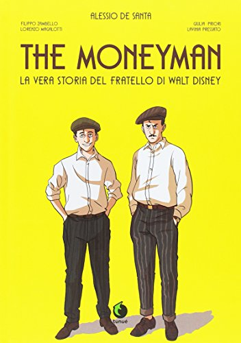 The moneyman. La vera storia del fratello di Walt Disney - Amazon Libri