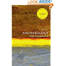 Archaeology: A Very Short Introduction (Very Short Introductions)