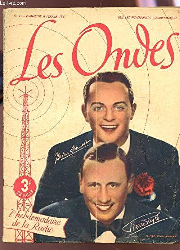 LES ONDES, l'hebdomadaire de la Radio / N°41 - 8 FEVRIER 1942 / L'exploration du Mékong - La paille et la poudre - Sous la lampe / Mon poste de radio etc....