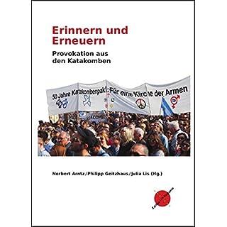 Erinnern und Erneuern: Provokation aus den Katakomben (Edition ITP-Kompass)