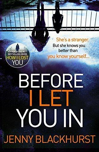 Before I Let You In: Thrilling psychological suspense from No.1 bestseller by Jenny Blackhurst (2016-11-03)