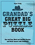Grandad's Great Big PUZZLE Book: Fun and Easy Word and Number Puzzles and Brain Teasers with Solutions!