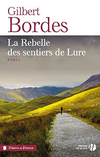 La  rebelle des sentiers de Lure : roman