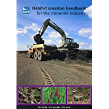 Habitat Creation Handbook for the Minerals Industry (RSPB Management Guides)