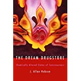 The Dream Drugstore: Chemically Altered States of Consciousness (MIT Press)