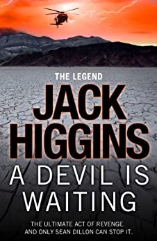 A Devil is Waiting (Sean Dillon Series, Book 19) by [Higgins, Jack]