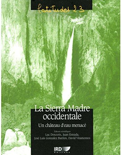 La Sierra Madre occidentale: Un château d'eau menacé