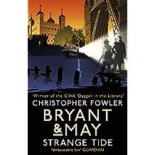 Bryant & May - Strange Tide: (Bryant & May Book 13)