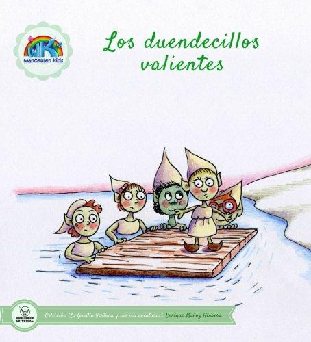Los duendecillos valientes (Colección la familia Ventura y sus mil aventuras) por Enrique Muñoz Herrera