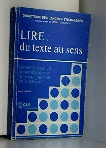 Didactique DES Langues Etrangeres: Lire: Du Texte Au Sens