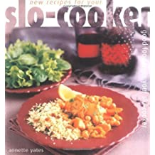 New Recipes for Your Slo-cooker by Annette Yates (2001-11-14)