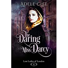 The Daring Miss Darcy (Lost Ladies of London Book 4) (English Edition)