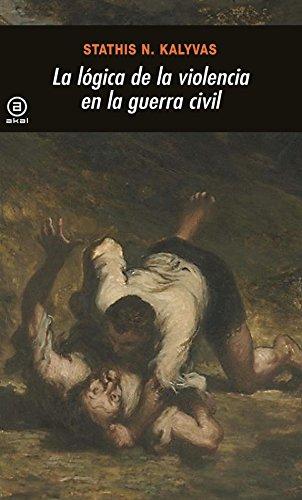 La lógica de la violencia en la Guerra Civil (Universitaria)