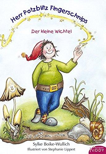 Herr Potzblitz Fingerschnips: Der kleine Wichtel (R.G. Fischer Kiddy)
