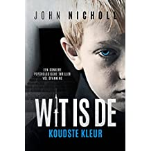 Wit is de koudste kleur: Een donkere psychologische thriller vol spanning (Dutch Edition)