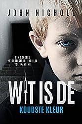 Wit is de koudste kleur: Een donkere psychologische thriller vol spanning (Dutch Edition)