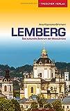 Reiseführer Lemberg: Das kulturelle Zentrum der Westukraine (Trescher-Reihe Reisen)