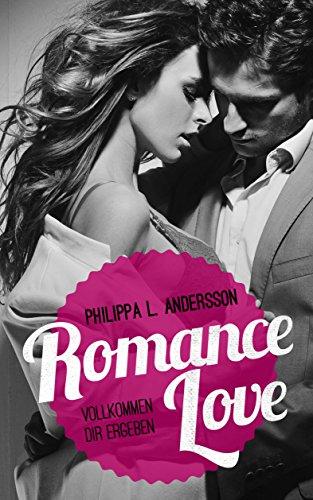Buchseite und Rezensionen zu 'Romance Love - Vollkommen dir ergeben' von Philippa L. Andersson
