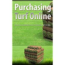 Purchasing Turf Online: Several Considerations on Purchasing Turf Online (English Edition)