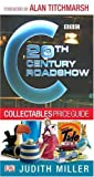 20th Century Roadshow Collectables Price Guide: Your Quick and Easy Guide to Buying a...