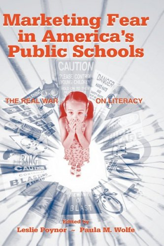Marketing Fear in America's Public Schools: The Real War on Literacy