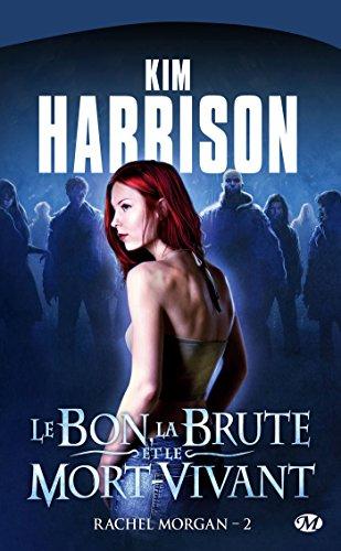 Rachel Morgan, tome 2 : Le Bon, la Brute et le Mort-Vivant par Kim Harrison