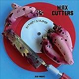 Wax Cutters [Vinilo]