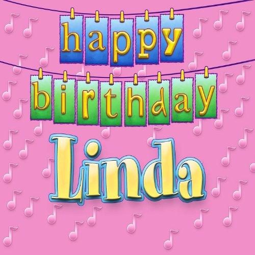 Happy Birthday Linda (Personalized) By Ingrid DuMosch On