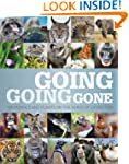 Going, Going, Gone: 100 animals and p...